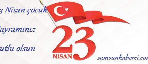 """23 Nisan Milli Egemenlik Ve """"Çocuk Bayramı"""" Kutlu Olsun"""