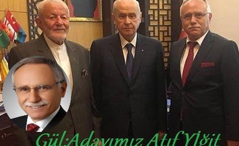 "Kemal Vehbi Gül Adayımız ""Atıf Yiğit"" Dedi!"