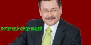 MHP'DEN MELİH GÖKÇEK HAMLESİ!