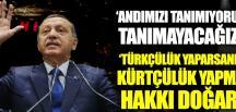 Erdoğan: Andımızı Tanımıyoruz Tanımıyacağız!