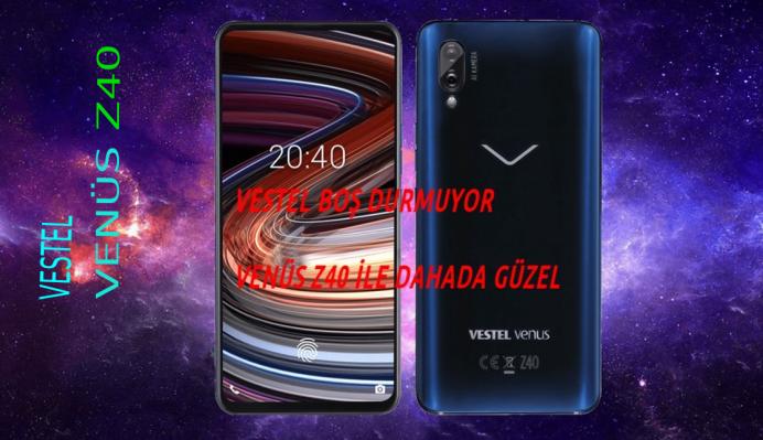 VESTEL TELEFON'DA VENÜS Z40 İLE ÇITAYI YÜKSELTTİ!