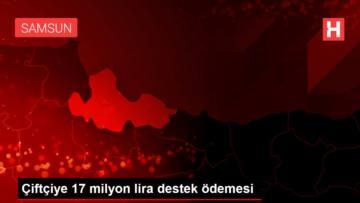 Çiftçiye 17 milyon lira destek ödemesi