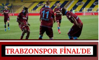 TRABZONSPOR FİNAL'DE 3-1