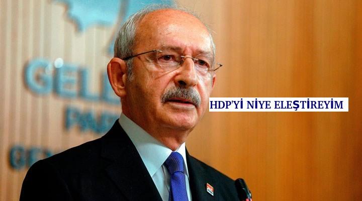 Kemal kılıçdaroğlu: HDP'Yİ NİYE ELEŞTİREYİM!
