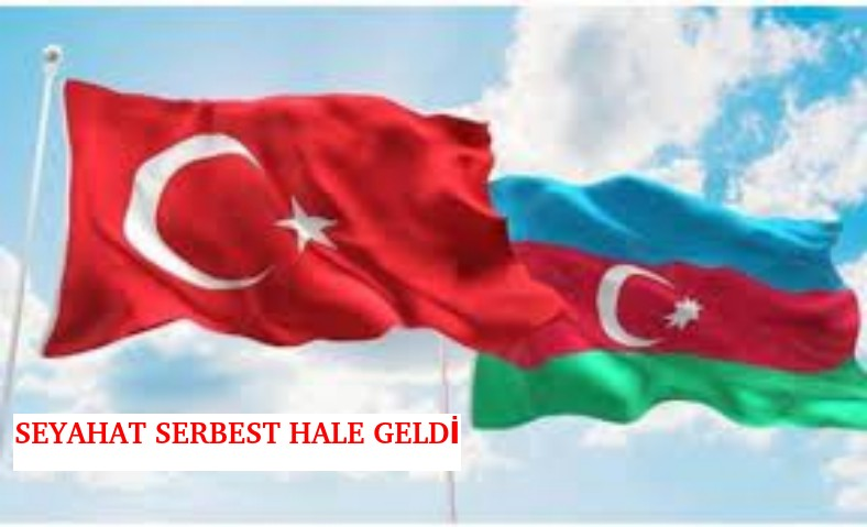Azerbeycan Türkiye arasında Seyahat etmek serbest