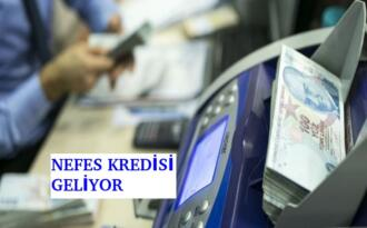 NEFES KREDİSİ'NİN AYRINTILARI AÇIKLANDI