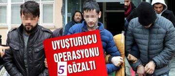 SAMSUN'DA UYUŞTURUCU OPERASYONU,5 KİŞİ GÖZALTINDA!